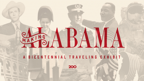 Making Alabama: A Bicentennial Traveling Exhibit @ Propst Guest Center